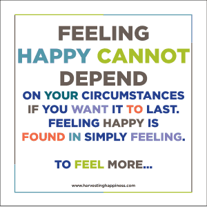 Feeling Happy Cannot Depend